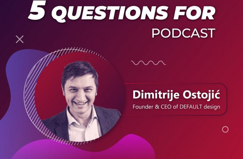 5 questions for... Dimitrije Ostojic