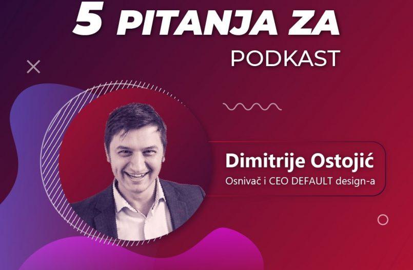 5 pitanja za... Dimitrije Ostojić